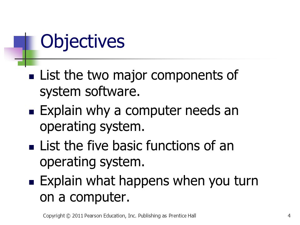 Objectives List the two major components of system software.