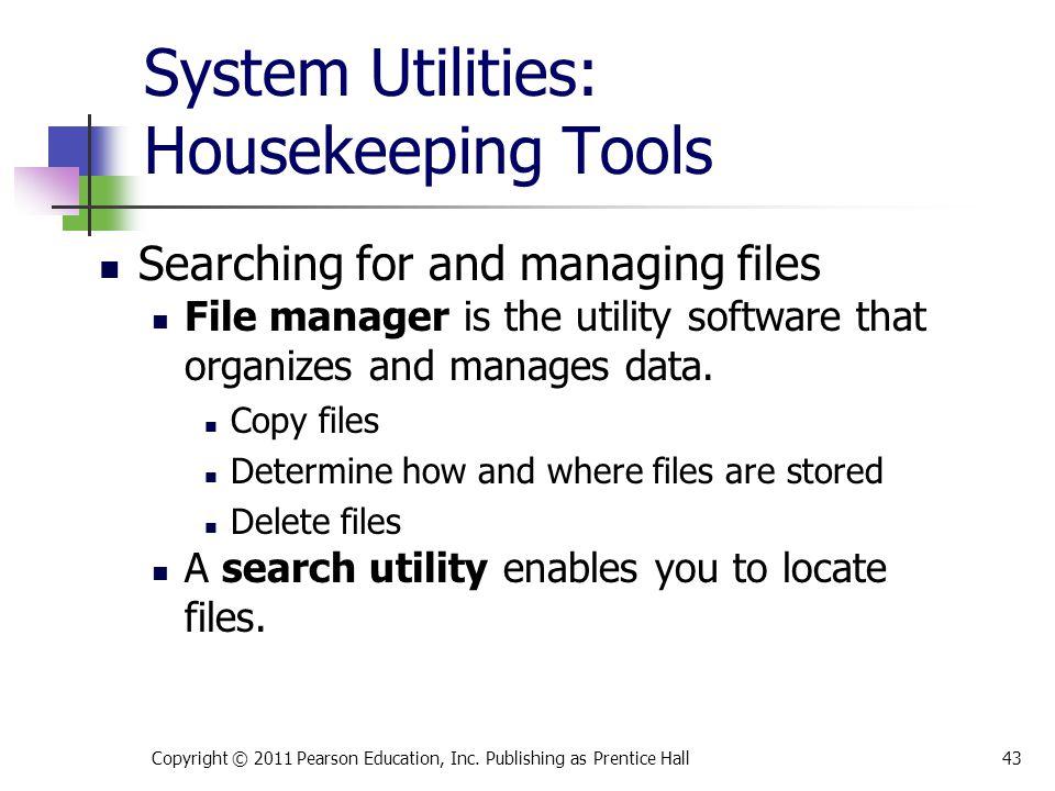 System Utilities: Housekeeping Tools