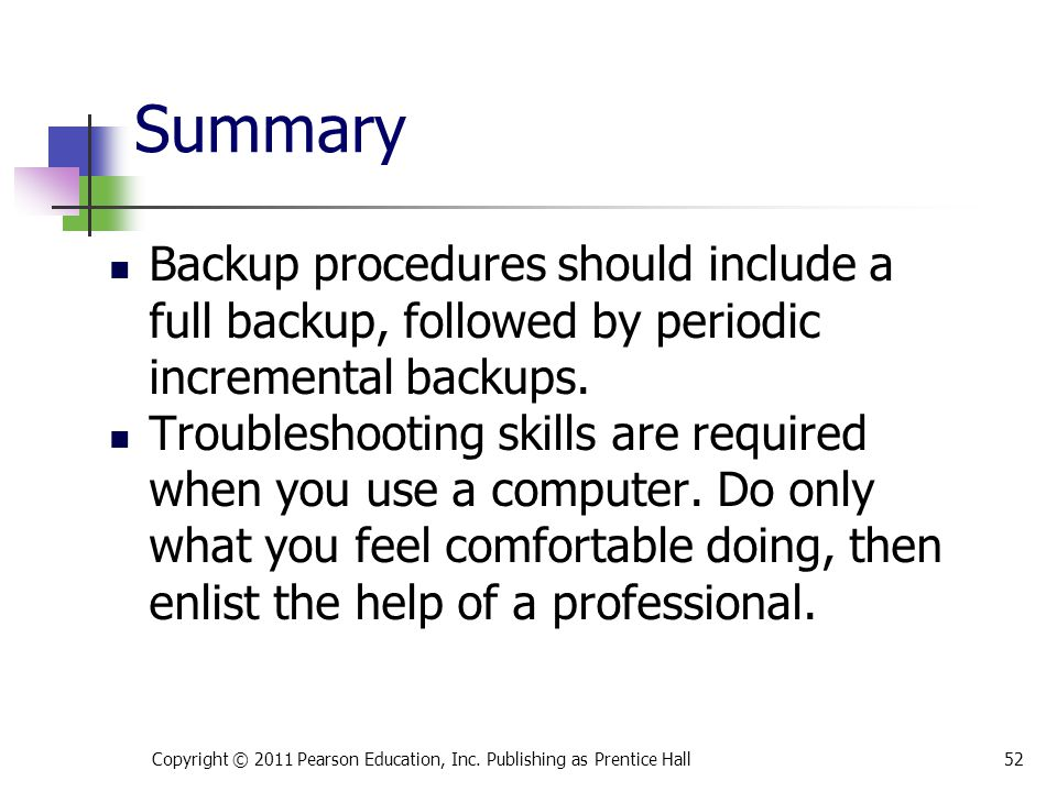 * 07/16/96. Summary. Backup procedures should include a full backup, followed by periodic incremental backups.