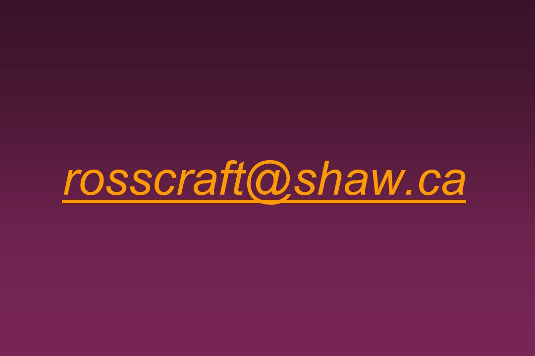 rosscraft@shaw.ca Note.