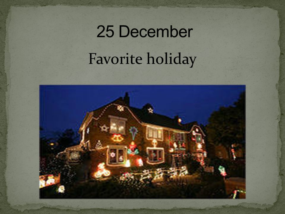 25 December Favorite holiday