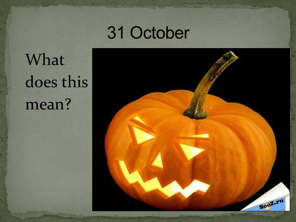 31 October What does this mean