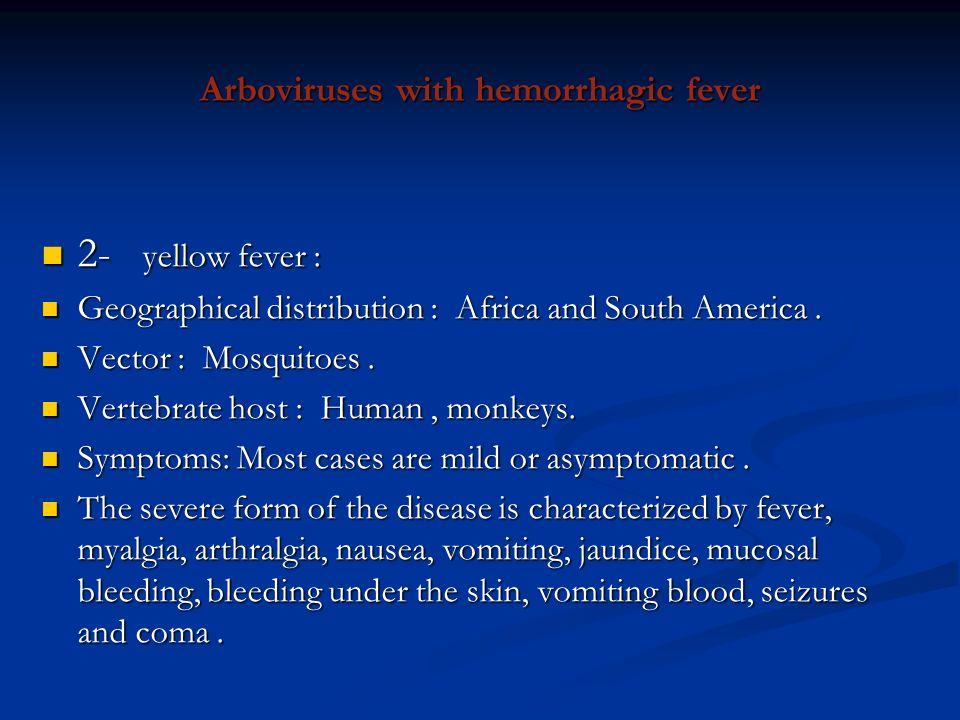 Arboviruses with hemorrhagic fever