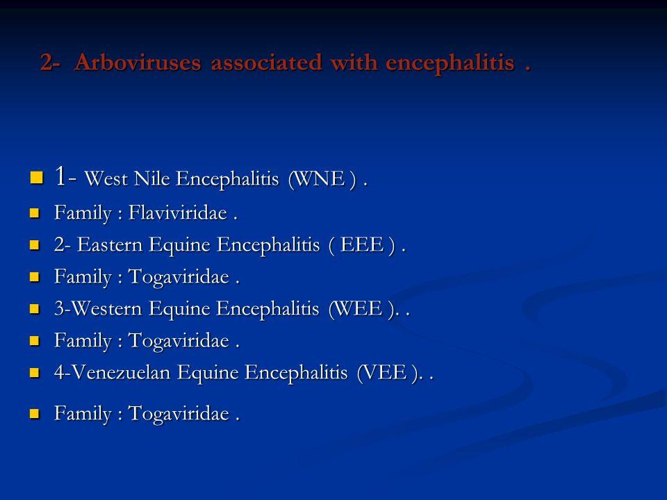 2- Arboviruses associated with encephalitis .