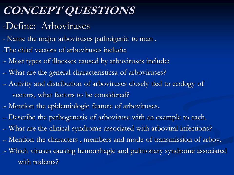 CONCEPT QUESTIONS -Define: Arboviruses