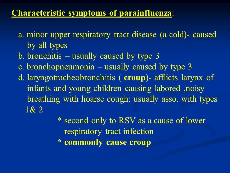 Characteristic symptoms of parainfluenza:
