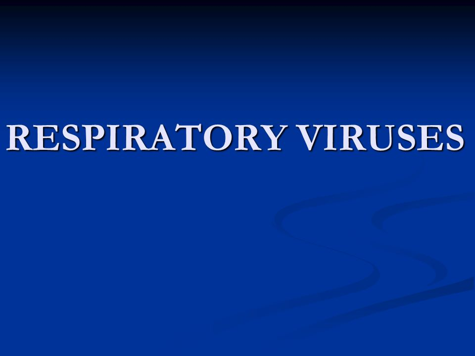 RESPIRATORY VIRUSES
