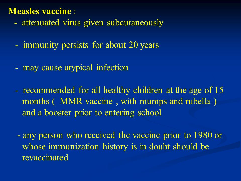 - immunity persists for about 20 years - may cause atypical infection