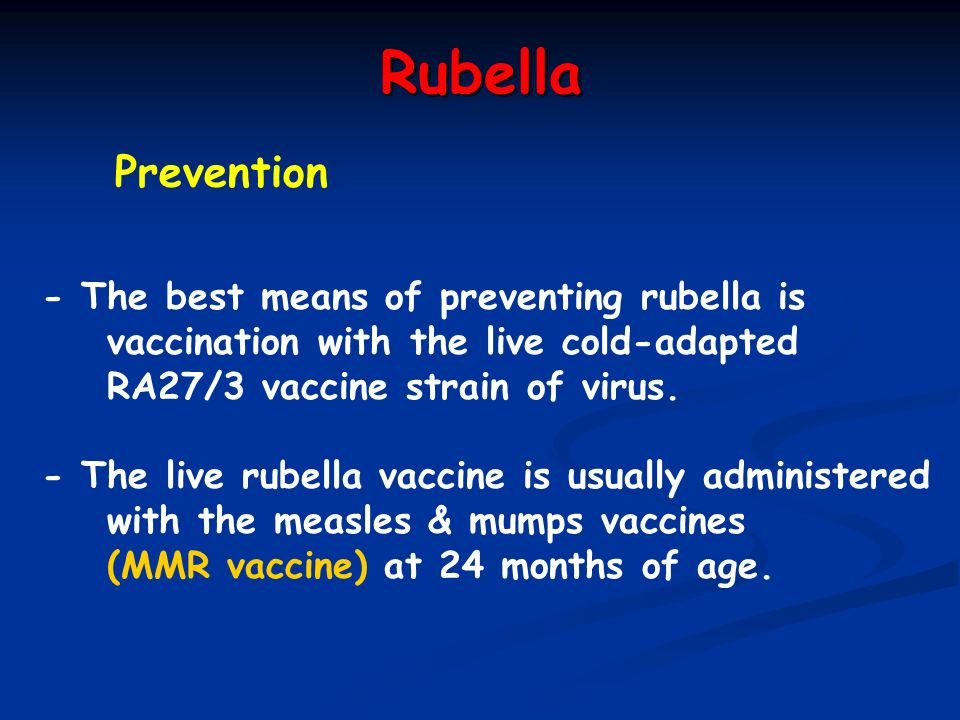 Rubella Prevention - The best means of preventing rubella is