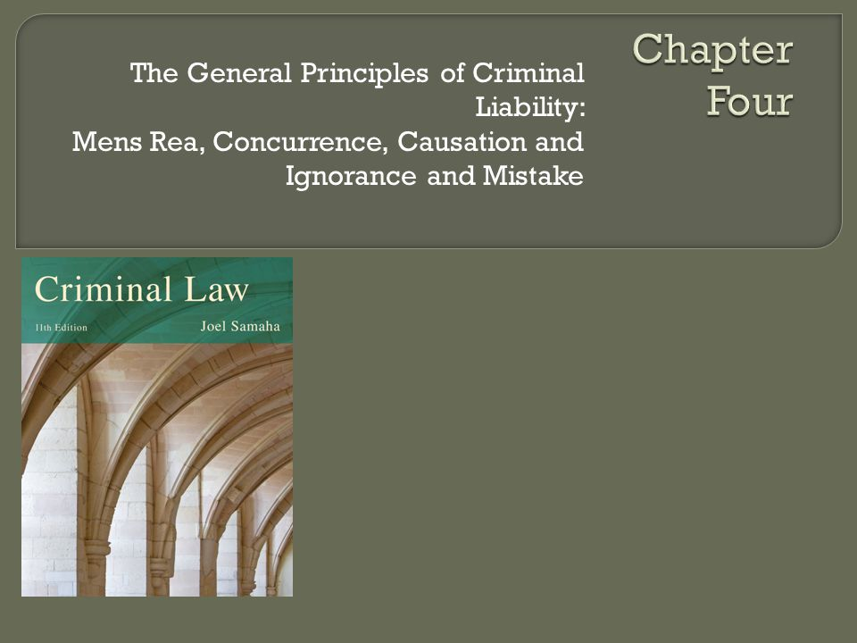 Chapter Four The General Principles of Criminal Liability: