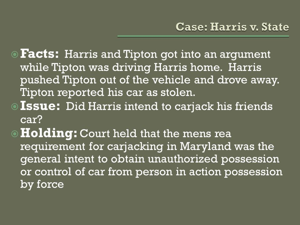 Issue: Did Harris intend to carjack his friends car