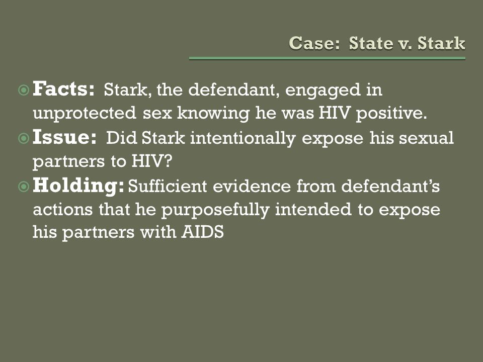 Issue: Did Stark intentionally expose his sexual partners to HIV