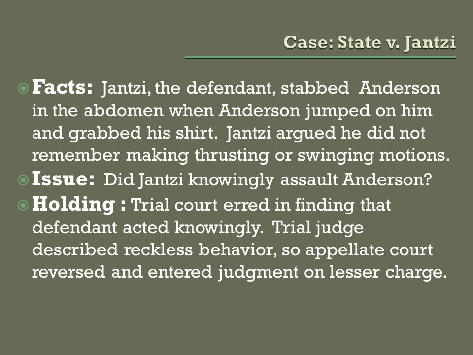 Issue: Did Jantzi knowingly assault Anderson