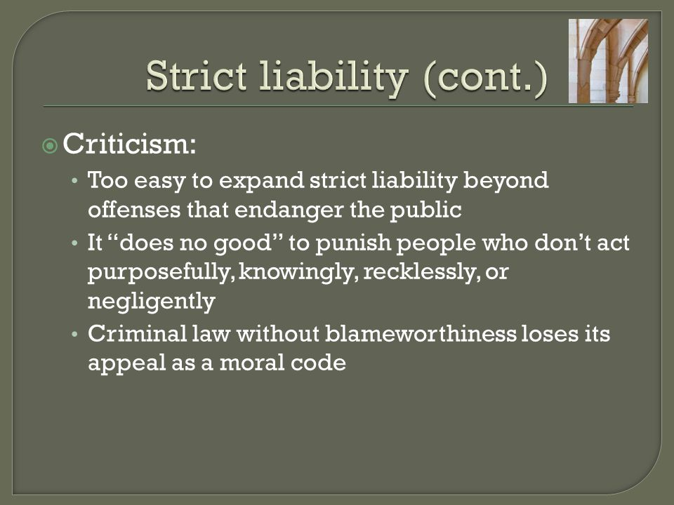 Strict liability (cont.)