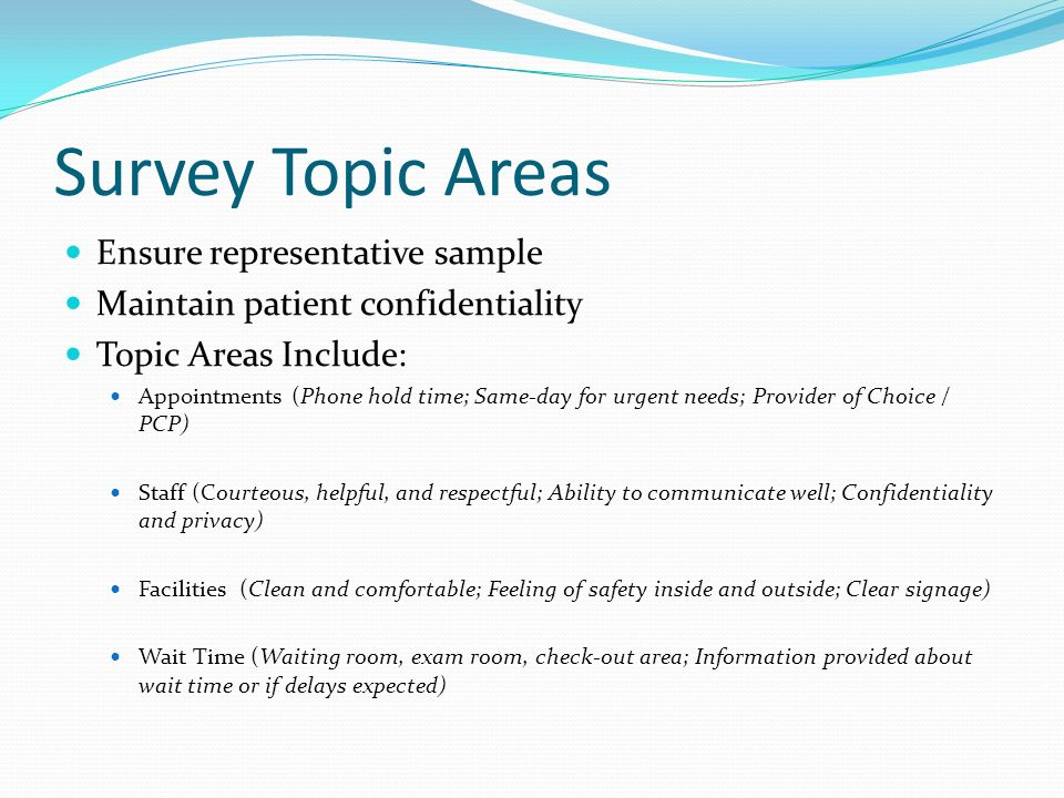 Survey Topic Areas Ensure representative sample