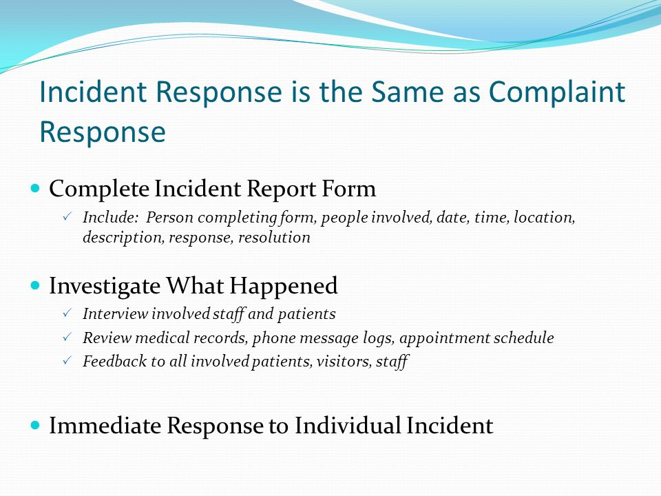 Incident Response is the Same as Complaint Response