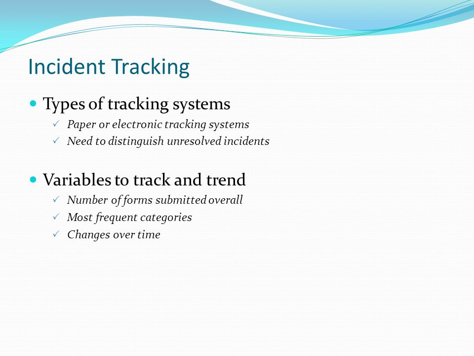 Incident Tracking Types of tracking systems