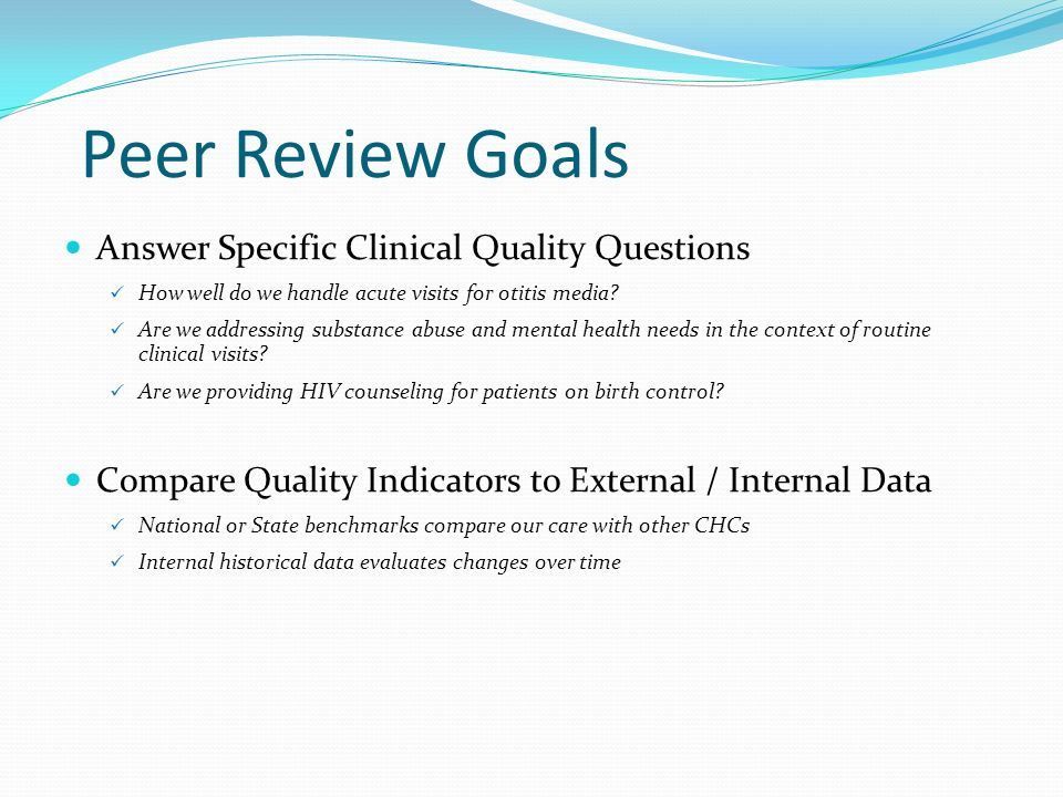 Peer Review Goals Answer Specific Clinical Quality Questions