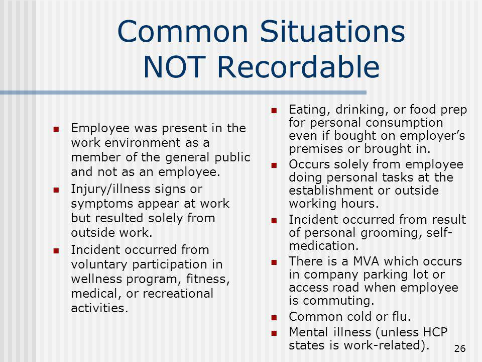 Common Situations NOT Recordable