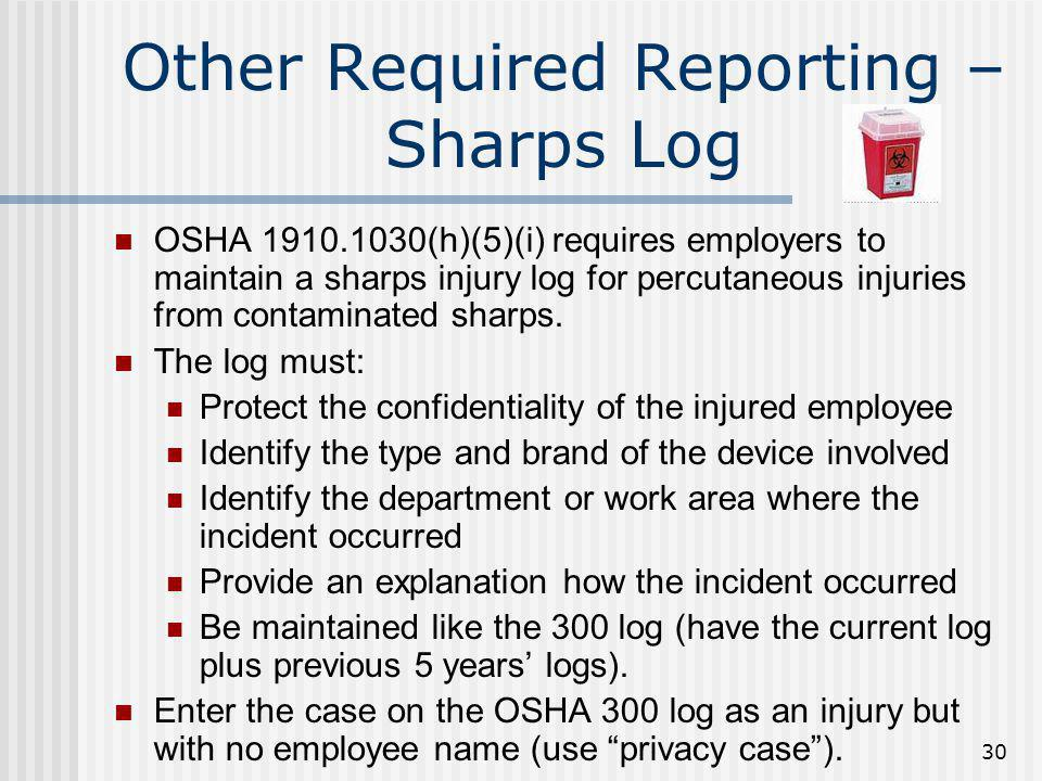 Other Required Reporting – Sharps Log