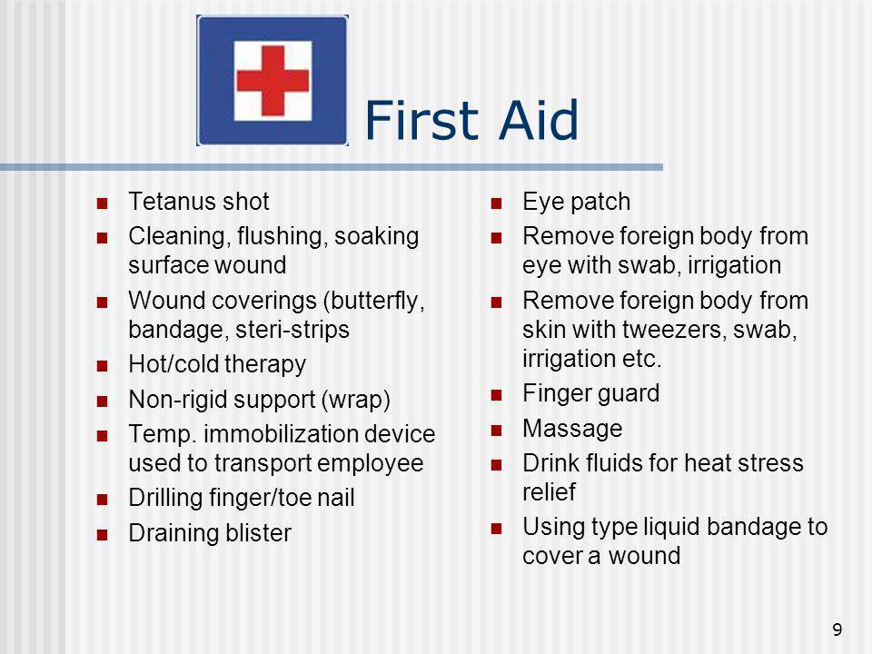 First Aid Tetanus shot Cleaning, flushing, soaking surface wound