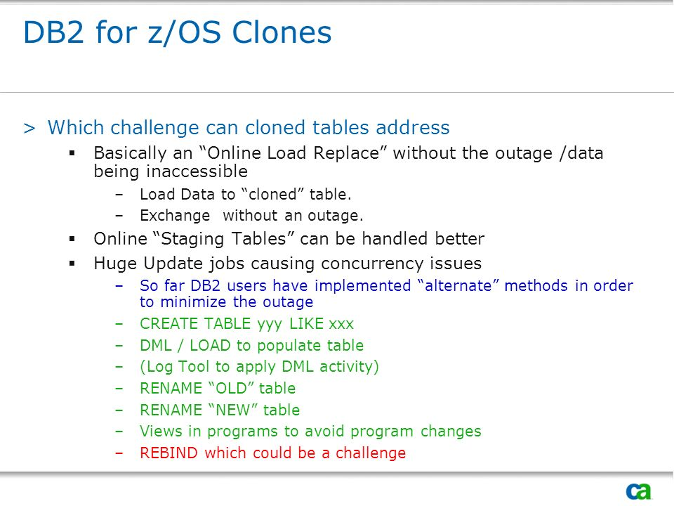DB2 for z/OS Clones Which challenge can cloned tables address