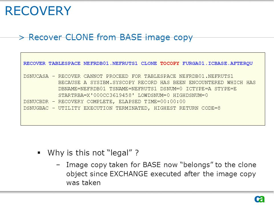 RECOVERY Recover CLONE from BASE image copy Why is this not legal