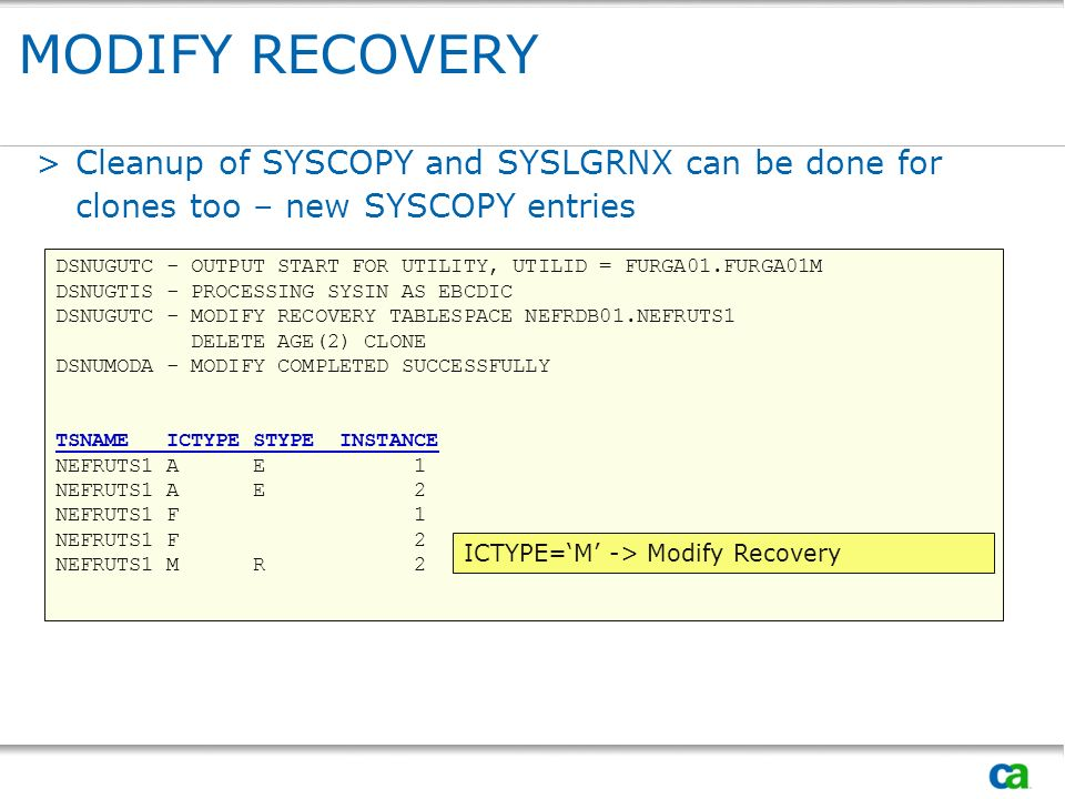 MODIFY RECOVERYCleanup of SYSCOPY and SYSLGRNX can be done for clones too – new SYSCOPY entries.
