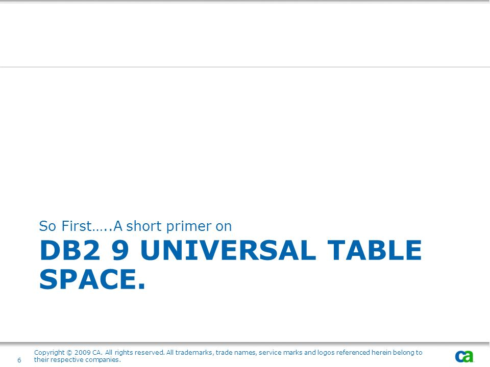 DB2 9 Universal Table space.