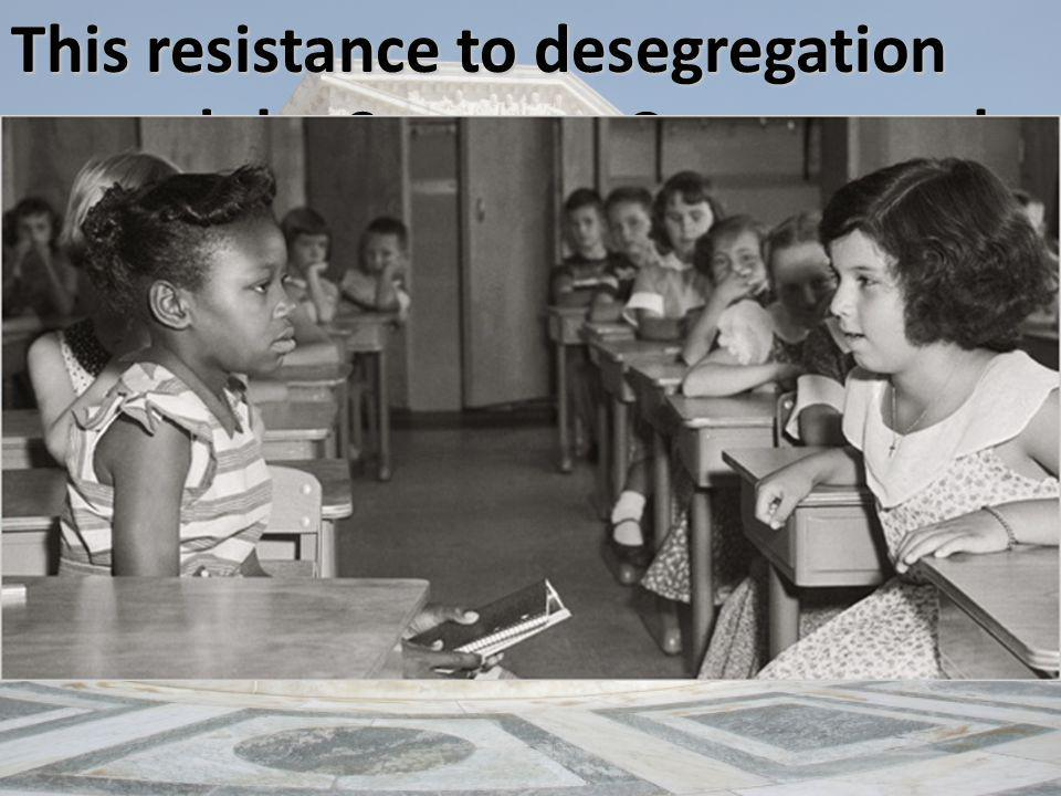 This resistance to desegregation caused the Supreme Court to make a second ruling on the Brown case in 1955, referred to as Brown II.