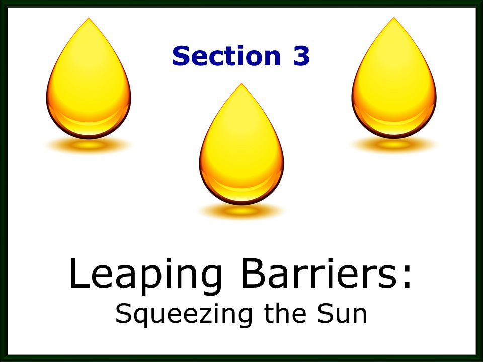 Section 3 Leaping Barriers: Squeezing the Sun