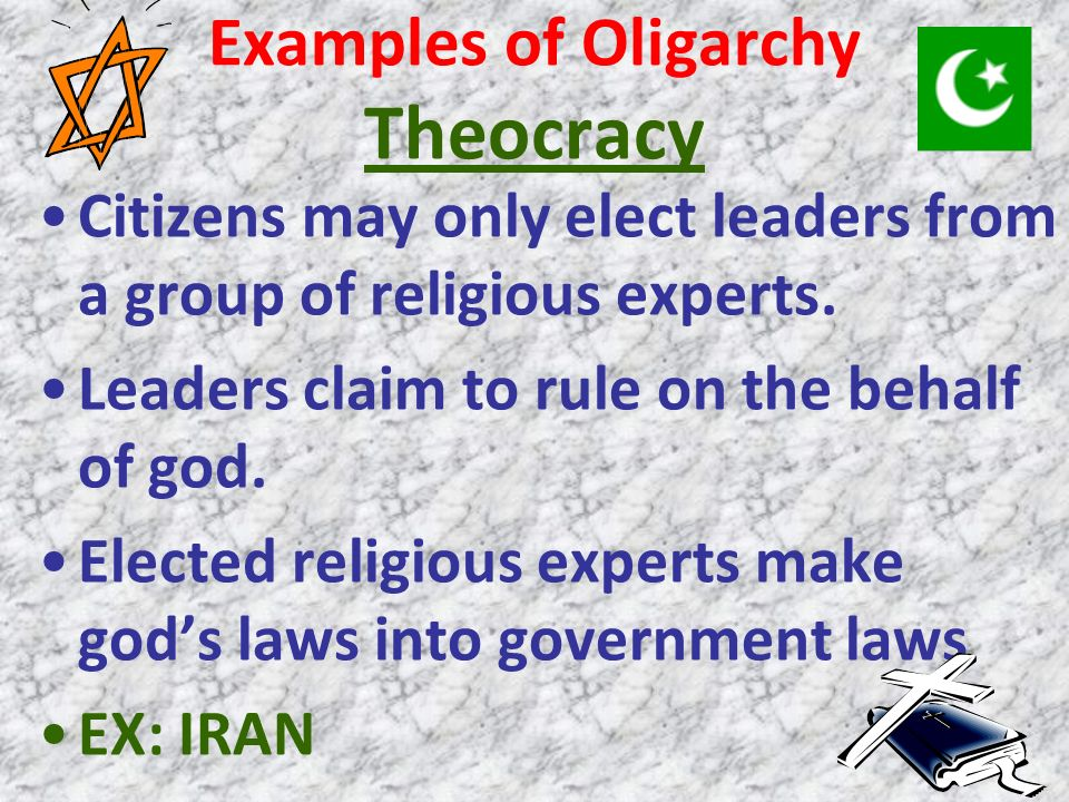 Examples of Oligarchy Theocracy