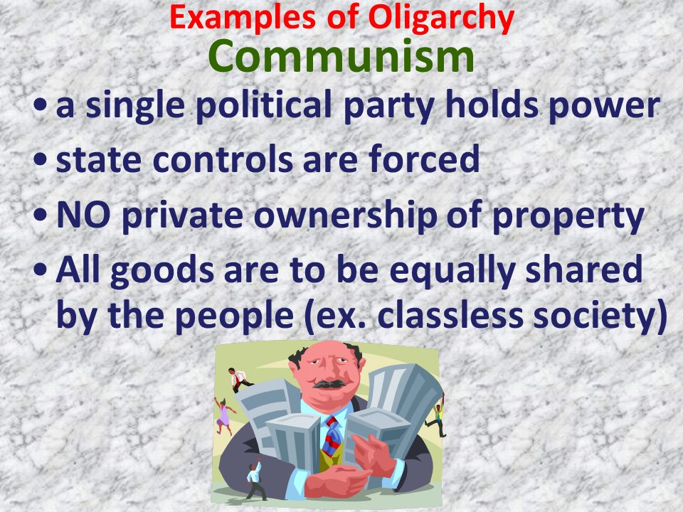 Examples of Oligarchy Communism