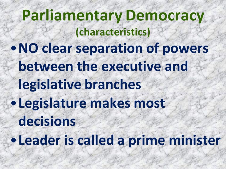 Parliamentary Democracy (characteristics)
