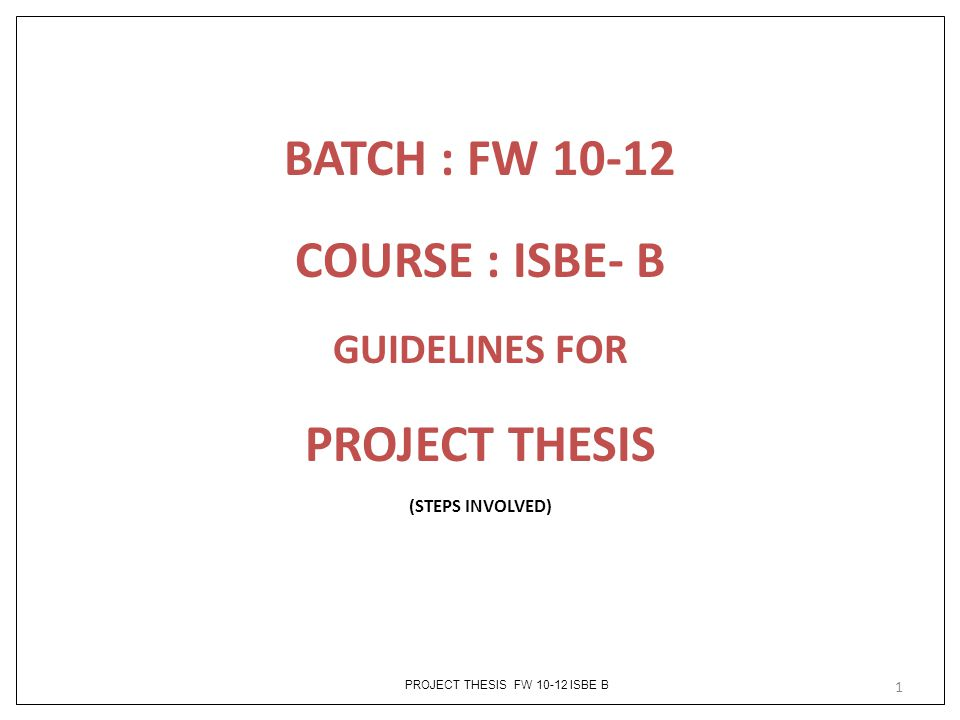 BATCH : FW 10-12 COURSE : ISBE- B PROJECT THESIS