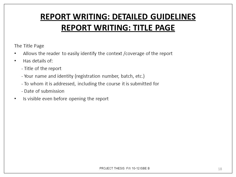 REPORT WRITING: DETAILED GUIDELINES REPORT WRITING: TITLE PAGE