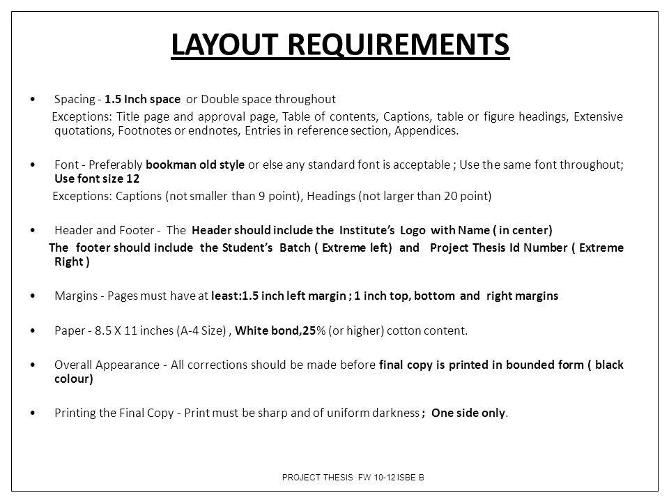 LAYOUT REQUIREMENTS Spacing - 1.5 Inch space or Double space throughout.