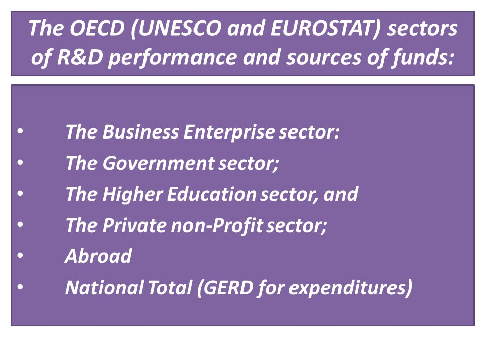 The OECD (UNESCO and EUROSTAT) sectors of R&D performance and sources of funds: