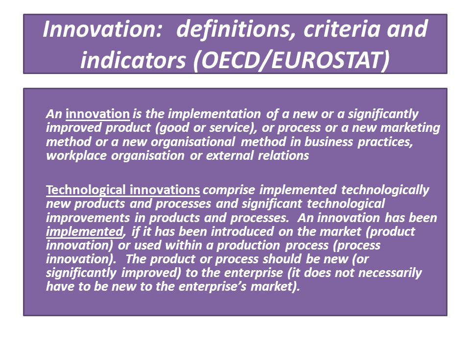 Innovation: definitions, criteria and indicators (OECD/EUROSTAT)