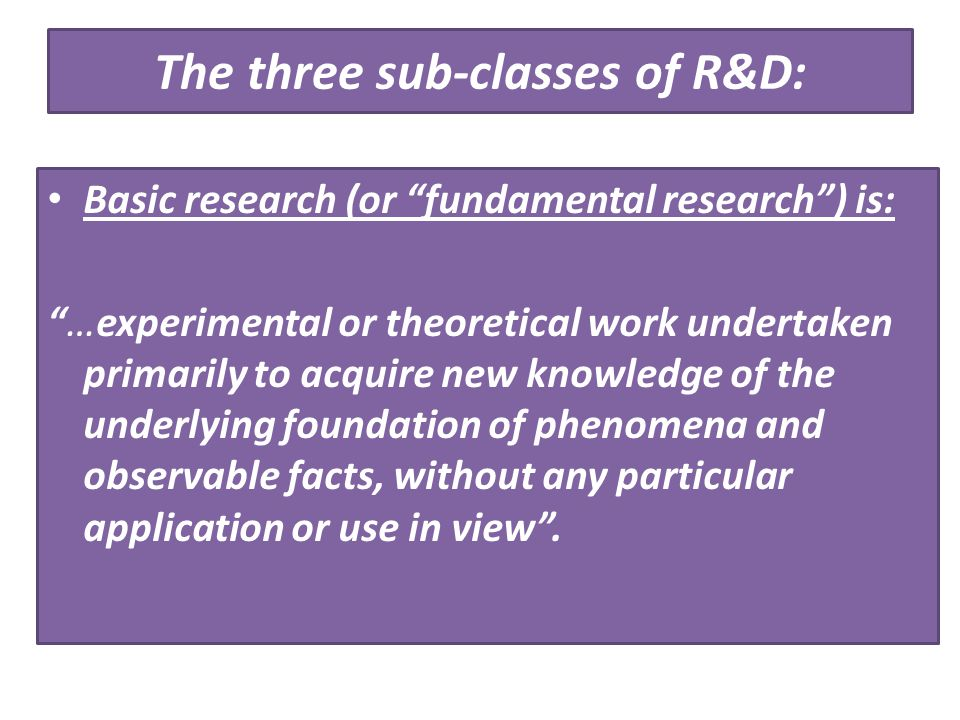 The three sub-classes of R&D: