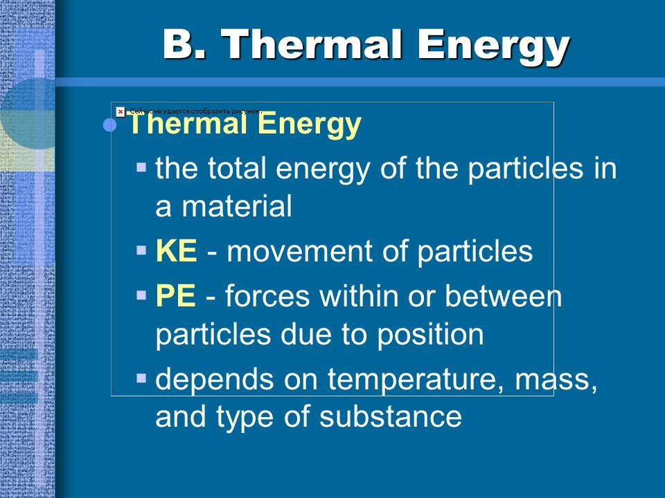B. Thermal Energy Thermal Energy