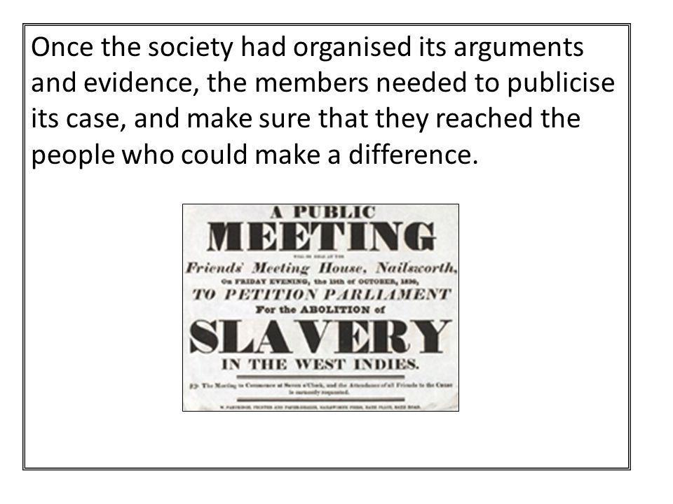 Once the society had organised its arguments and evidence, the members needed to publicise its case, and make sure that they reached the people who could make a difference.