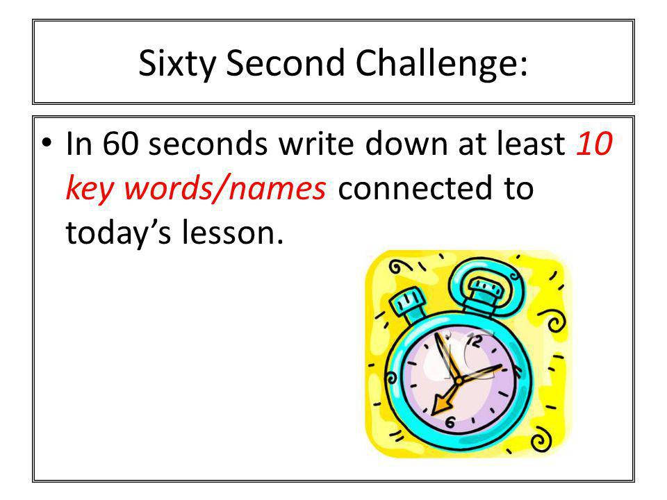 Sixty Second Challenge:
