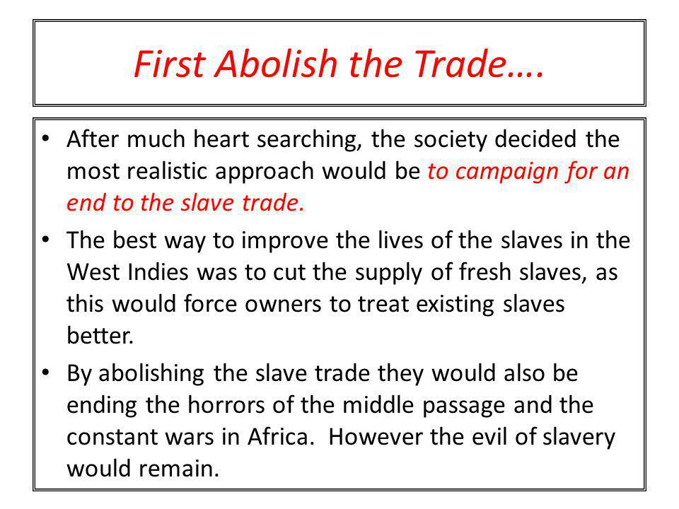 First Abolish the Trade….