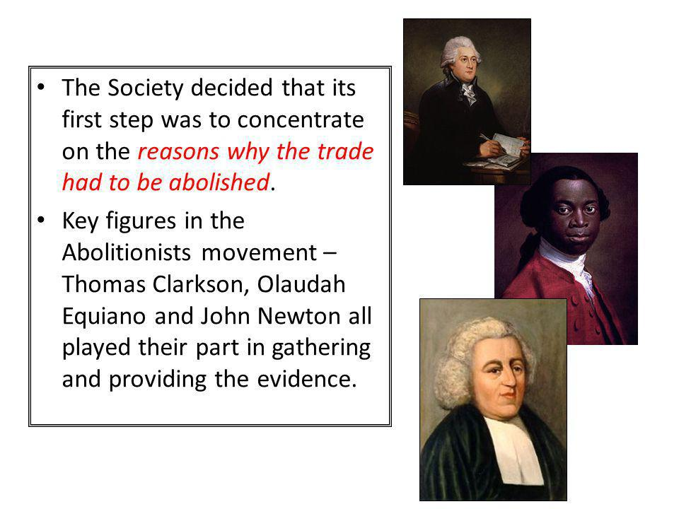 The Society decided that its first step was to concentrate on the reasons why the trade had to be abolished.