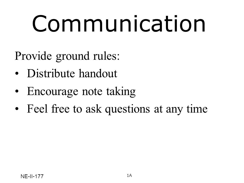 Communication Provide ground rules: Distribute handout