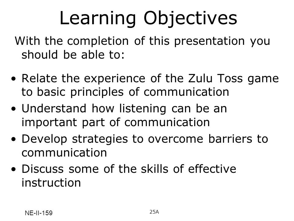 Learning Objectives With the completion of this presentation you should be able to: