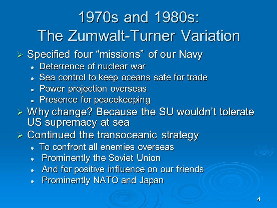 1970s and 1980s: The Zumwalt-Turner Variation