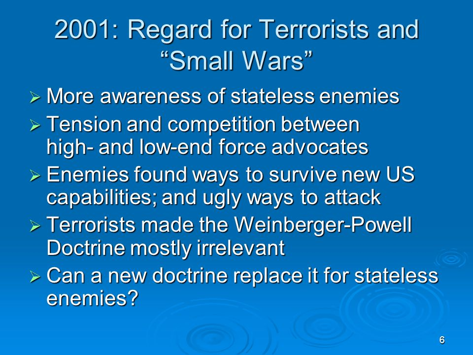 2001: Regard for Terrorists and Small Wars