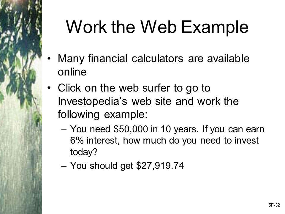Work the Web Example Many financial calculators are available online